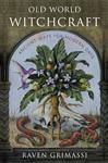 Old World Witchcraft - Ancient Ways for Modern Days